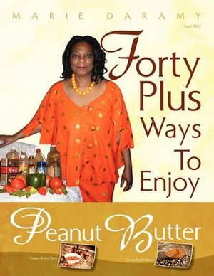 Forty Plus Ways to Enjoy Peanut Butter