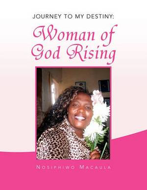 Journey to My Destiny: Woman of God Rising