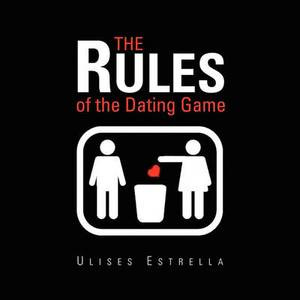 The Rules of the Dating Game