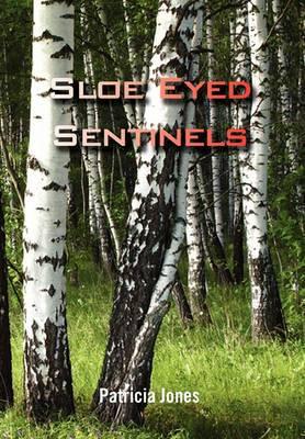 Sloe Eyed Sentinels