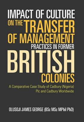 Impact of Culture on the Transfer of Management Practices in Former British Colonies