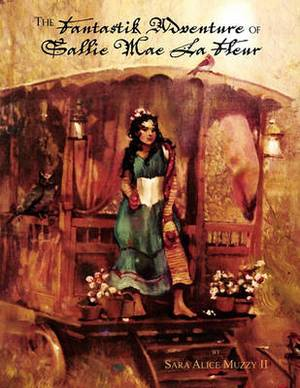 The Fantastik Adventure of Sallie Mae La Fleur