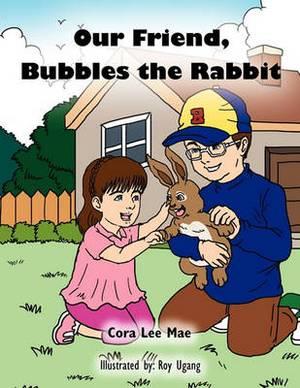 Our Friend, Bubbles the Rabbit