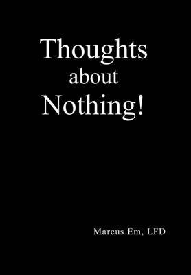 Thoughts about Nothing!