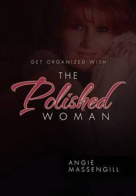Get Organized with the Polished Woman