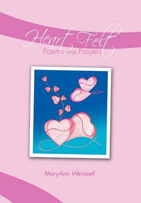 Heart Felt Poems and Prayers