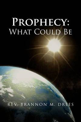 Prophecy: What Could Be