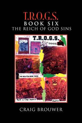 T.R.O.G.S. Book Six