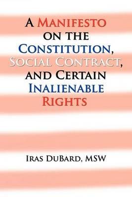A Manifesto on the Constitution, Social Contract, and Certain Inalienable Rights