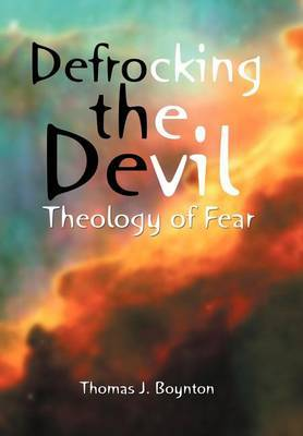 Defrocking the Devil: Theology of Fear