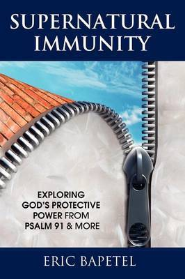 Supernatural Immunity: Exploring God's Keeping Power from Psalm 91 & More