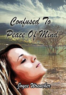 Confused to Peace of Mind