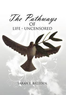 The Pathways of Life - Uncensored