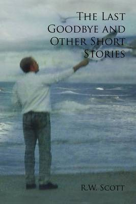The Last Goodbye and Other Short Stories