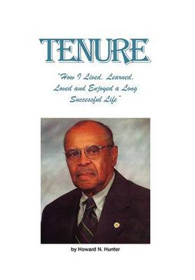 Tenure: How I Lived, Learned, Loved and Enjoyed a Long Successful Life