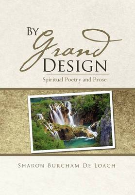 By Grand Design: Spirtual Poetry and Prose