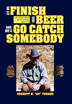 Let Me Finish This Beer and We'll Go Catch Somebody
