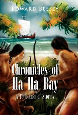 Chronicles of Ha Ha Bay: A Collection of Stories