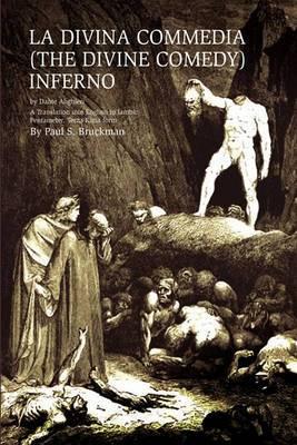 La Divina Commedia (the Divine Comedy): Inferno: (The Divine Comedy): Inferno a Translation Into English