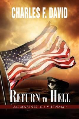 Return to Hell: U.S. Marines in ( Vietnam )