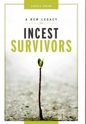 A New Legacy for Incest Survivors