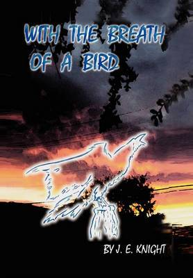 With the Breath of a Bird