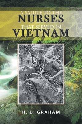 A Salute to the Nurses That Served in Vietnam