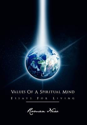 Values of a Spiritual Mind: Essays for Living