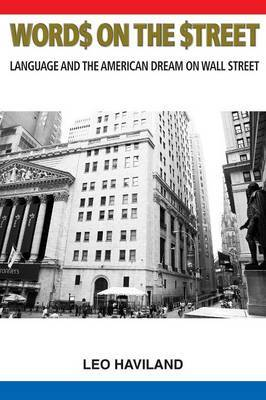 Word$ on the $Treet: Language and the American Dream on Wall Street