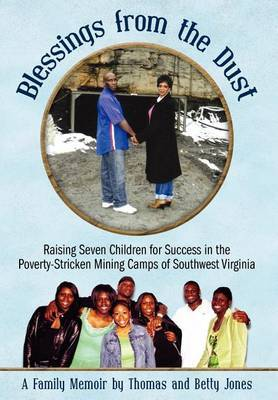 Blessings from the Dust: Raising Seven Children for Success in the Poverty-Stricken Mining Camps of Southwest Virginia