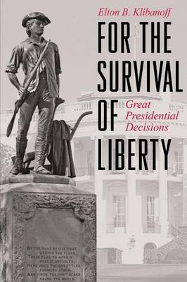 For the Survival of Liberty: Great Presidential Decisions
