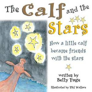 The Calf and the Stars: How a Little Calf Became Friends with the Stars