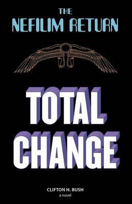 The Nefilim Return: Total Change