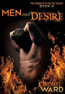 Men and Desire: Book III of the Stinger Is in the Tail Trilogy