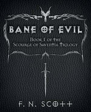 Bane of Evil: Book 1 of the Scourge of Saventia Trilogy
