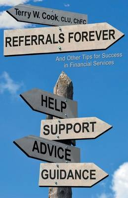 Referrals Forever: And Other Tips for Success in Financial Services