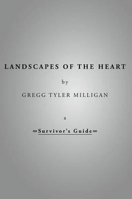 Landscapes of the Heart - A Survivor's Guide