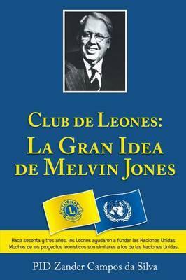 Los Clubes de Leones: La Gran Idea de Melvin Jones