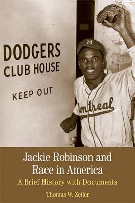 Jackie Robinson and Race in America: A Brief History with Documents