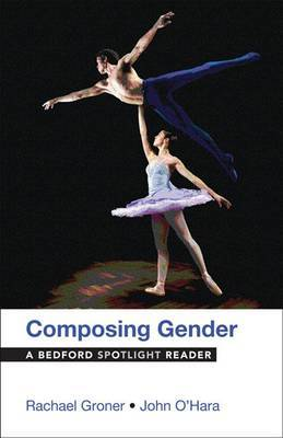 Composing Gender: A Bedford Spotlight Reader