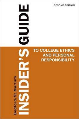 Insider's Guide to College Ethics and Personal Responsibility 2e: Second Edition