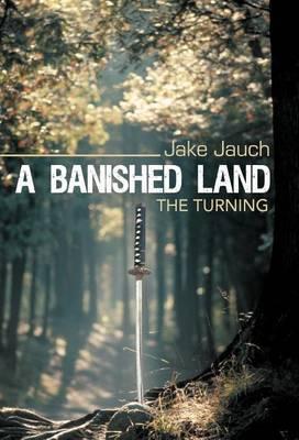 A Banished Land: The Turning