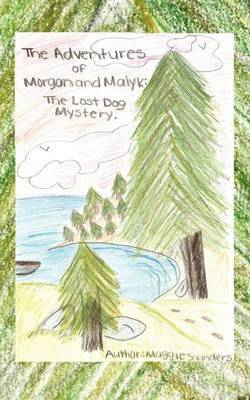 The Adventures of Morgan and Malyk: The Lost Dog Mystery