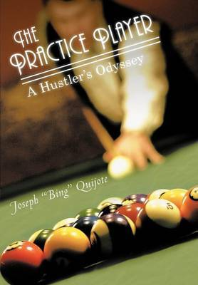 The Practice Player: A Hustler's Odyssey