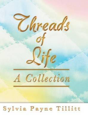Threads of Life: A Collection
