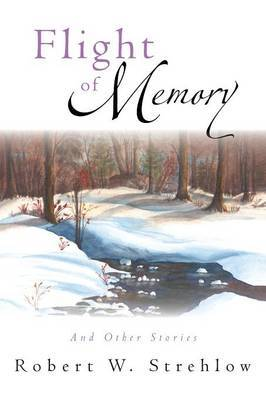 Flight of Memory: And Other Stories