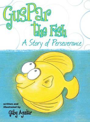 Guspar the Fish: A Story of Perseverance