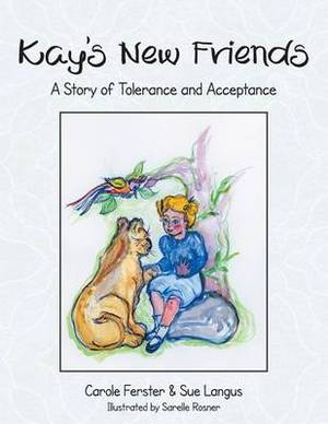 Kay's New Friends: A Story of Tolerance and Acceptance