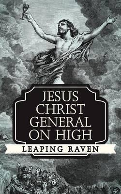 Jesus Christ General on High