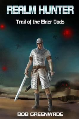 Realm Hunter: Trail of the Elder Gods